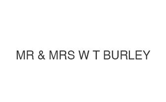 MR & MRS W T BURLEY